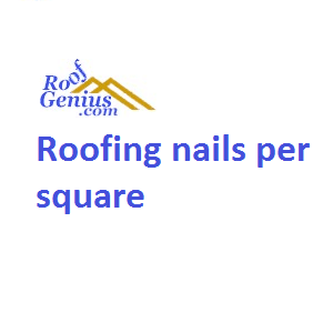 Roofing Nails Per Square Roofgenius Com