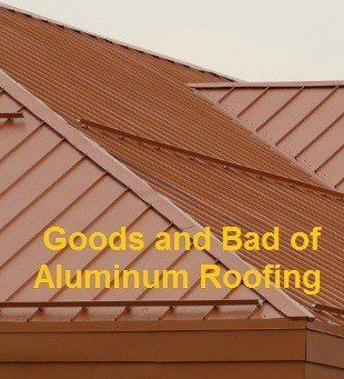 Goods and Bad of Aluminum Roofing