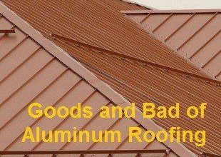 Photo of What are the Goods and Bad of Aluminum Roofing?